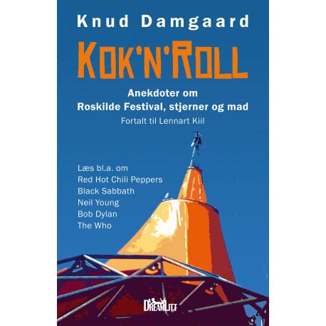 Kok'n'roll: Anekdoter om Roskilde Festival, stjerner og mad - Fortalt til Lennart Kiil