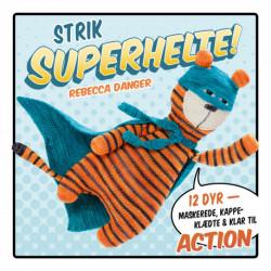 Strik superhelte!: 12 dyr - maskerede, kappeklædte og klar til action