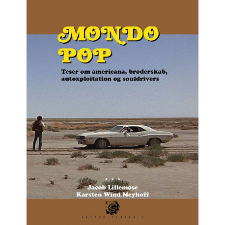 Kosmos 1. Mondo pop: Teser om amerikansk broderskab, autoxploitation