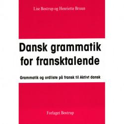 Dansk grammatik for fransktalende: Grammatik og ordliste på fransk til Aktivt dansk