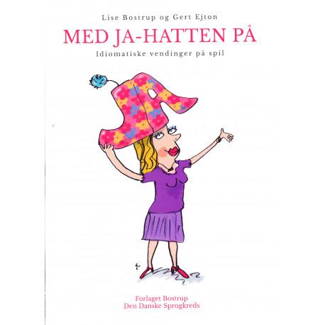 Med Ja-hatten på: Idiomatiske vendinger på spil