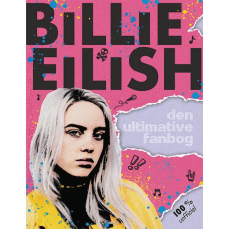 Billie Eilish - Den ultimative fanbog (100% uofficiel)