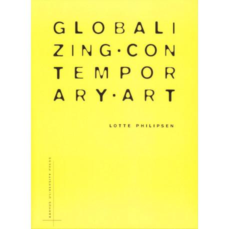 Globalzing Contemporary Art: The art world's new inernationalism