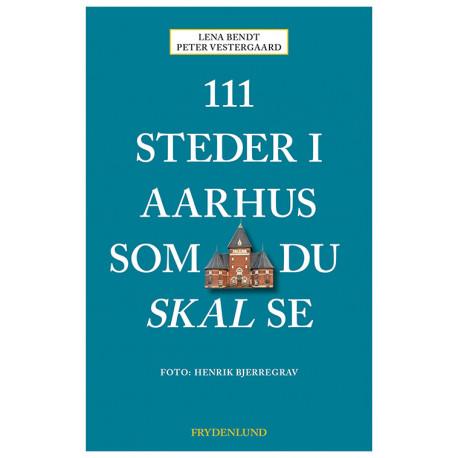 111 steder i Aarhus som du skal se