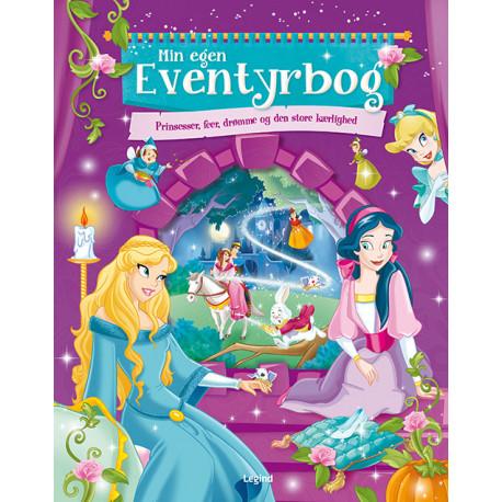 Min egen eventyrbog - Prinsesser m.fl.: Prinsesser, feer, drømme og den store kærlighed