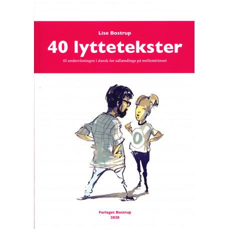 40 lyttetekster - til undervisningen i dansk for udlændinge på mellemtrinnet