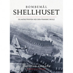 Bombemål Shellhuset: Og katastrofen ved Den Franske Skole