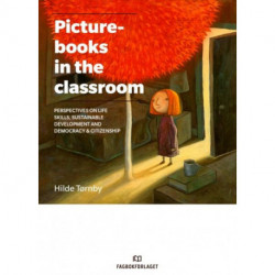 Picturebooks in the classroom : targeting life skills, sustainable development and democracy & citizenship