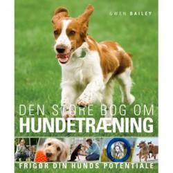 Den store bog om hundetræning: Frigør din hunds potentiale