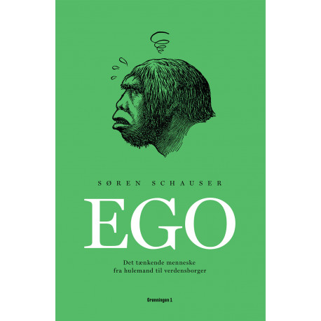 EGO: Det tænkende menneske fra hulemand til verdensborger