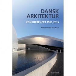 Dansk arkitektur: konkurrencer 1969-2015