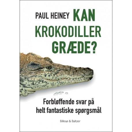 Kan krokodiller græde?: Pudsige og vigtige spørgsmål og svar på hverdagens gåder