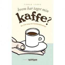 Hvem har taget min kaffe?: En lille bog om kundeoplevelser.