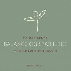 Få det bedre med Gotvedgymnastik. Balance og stabilitet