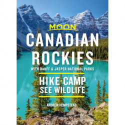 Canadian Rockies: With Banff & Jasper National Parks: Hike, Camp, See Wildlife