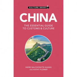 Culture Smart China: The essential guide to customs & culture
