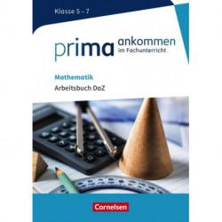 Prima ankommen im Fachunterricht: Mathematik Klasse 5-7 - Arbeitsbuch DaZ mit Lösungen