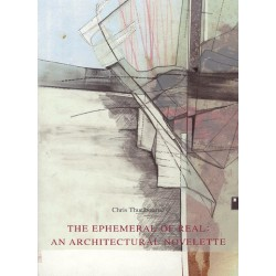 The Ephemeral of Real: an architectural novelette