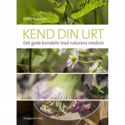 Kend din urt: det gode kvindeliv med naturens medicin