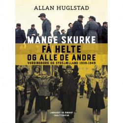 Mange skurke få helte - og alle de andre. Vordingborg og Sydsjælland 1939-1949