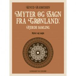 Myter og Sagn fra Grønland: Fjerde samling