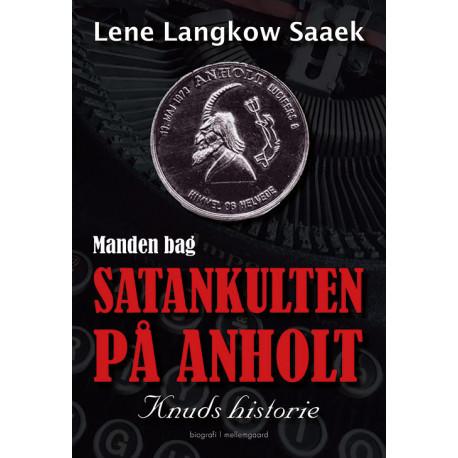 Manden bag satankulten på Anholt - Knuds historie