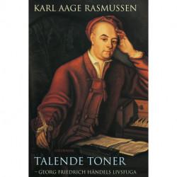 Talende toner: Georg Friedrich Händels livsfuga