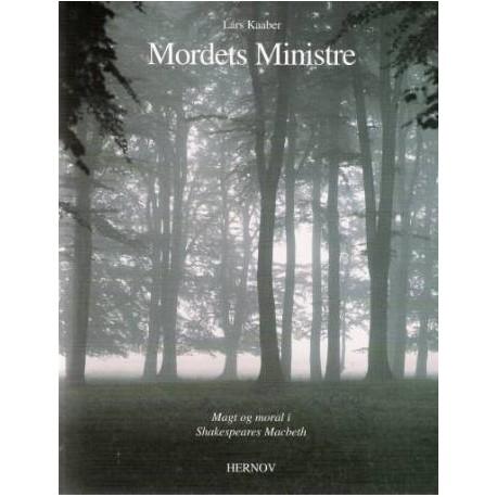 Mordets ministre: magt og moral i Shakespeares MacBeth
