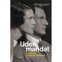 Uden mandat: En biografi om Henrik Kauffmann