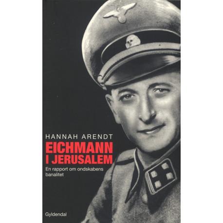 Eichmann i Jerusalem: En rapport om ondskabens banalitet