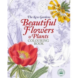 Kew Gardens Beautiful Flowers & Plants Colouring Book