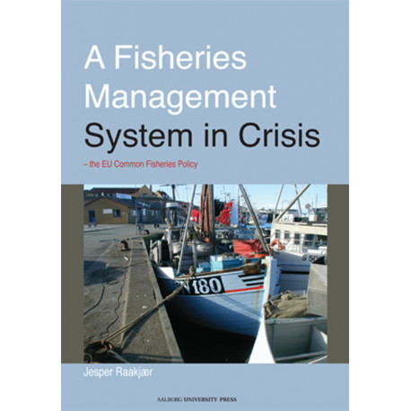 A Fisheries Management System in Crisis: the EU Common Fisheries Policy