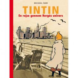 Tintin . en rejse gennem Hergés univers: En rejse gennem Hergés univers