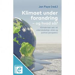 Klimaet under forandring – og hvad så?: – klimakrisen set i et videnskabeligt, etisk og politisk perspektiv