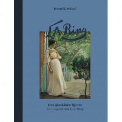 Det glasklare hjerte: En biografi om L. A. Ring