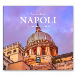 Napoli: Liv, død og mirakler