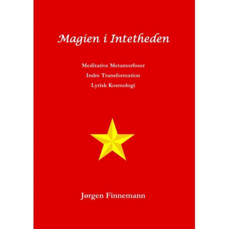 Magien i Intetheden: Meditative Metamorfoser - Indre Transformation - Lyrisk Kosmologi