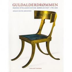 Guldalderdrømmen: Dansk Nyklassicistisk Møbelkunst 1790-1850