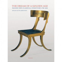 The Dream of a Golden Age: Danish neo-classical furniture 1790-1850