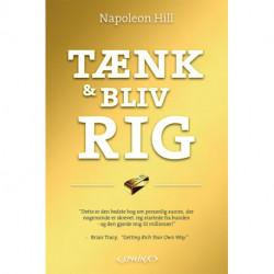 Tænk og bliv rig!: den ultimative bestseller om personlig rigdom og succes