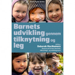 Barnets udvikling gennem tilknytning og leg: Forstå førskolebarnet (eller hvem som helst, der opfører sig som et)