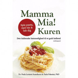 Mamma Mia! Kuren: Den italienske hemmelighed til et godt helbred