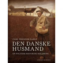 Den danske husmand. En politisk-historisk skildring