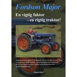 Fordson Major: En vigtig faktor - en rigtig traktor!