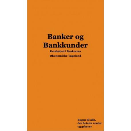 Banker og Bankkunder: Retsløshed i Bankernes Økonomiske Tågeland