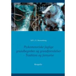 Psykomotoriske  faglige  grundbegreber og grundforståelser: Tradition og fornyelse
