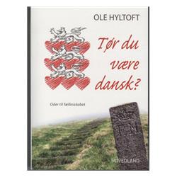Tør du være dansk?: Oder til fællesskabet
