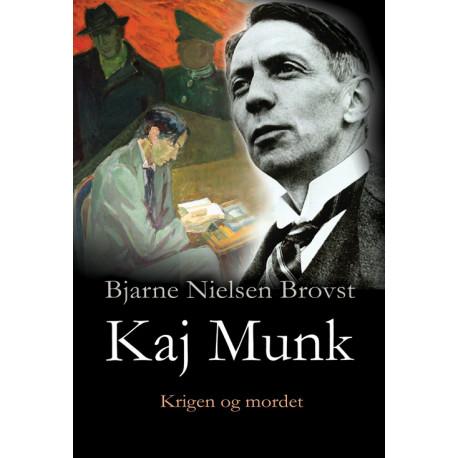 Kaj Munk II: Kaj Munk - Krigen og mordet