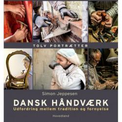 Dansk håndværk: 12 portætter