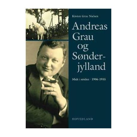 Andreas Grau og Sønderjylland: Midt i striden 1906-1935
